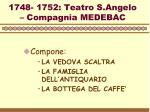 1748 1752 teatro s angelo compagnia medebac
