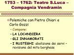 1753 1762 teatro s luca compagnia vendramin