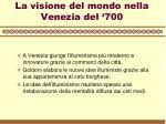 la visione del mondo nella venezia del 700