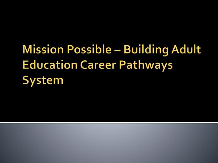 Mission possible building adult education career pathways system