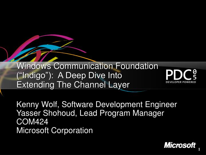 windows communication foundation indigo a deep dive into extending the channel layer n.