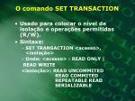 o comando set transaction