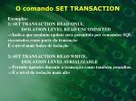o comando set transaction2