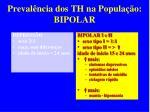preval ncia dos th na popula o bipolar1