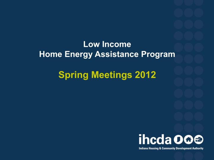 low income home energy assistance program spring meetings 2012 n.