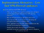 implementation alternatives low end vpns firewall appliances