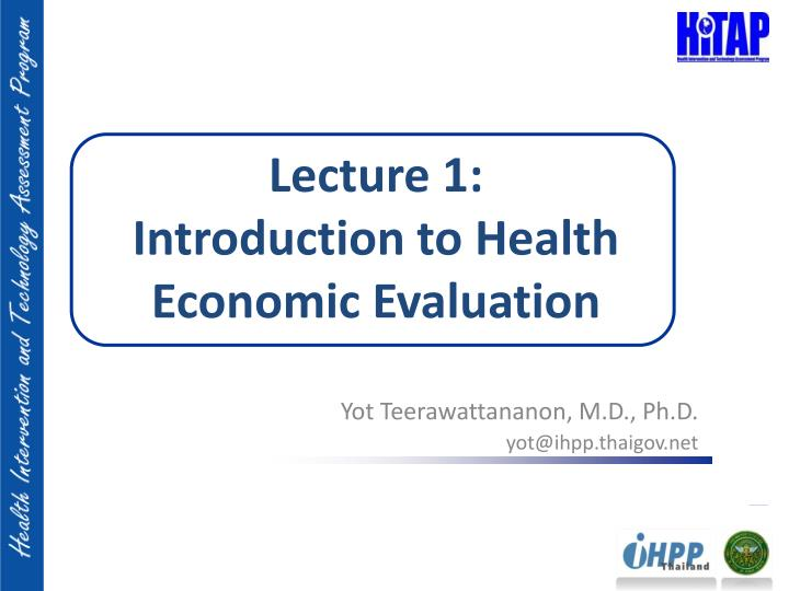 lecture 1 introduction to health economic evaluation n.