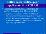 difficult s identifi es pour application titre viii rsi