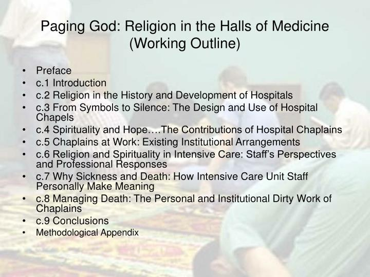 Paging God: Religion in the Halls of Medicine (Working Outline)