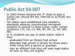 public act 93 007