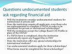 questions undocumented students ask regarding financial aid