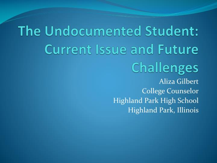 the undocumented student current issue and future challenges n.