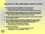 questions on the multi pillar pension reforms