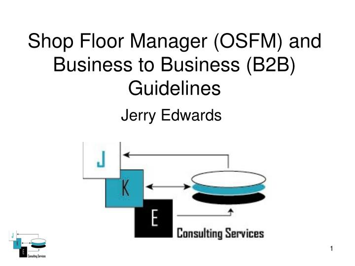 shop floor manager osfm and business to business b2b guidelines n.