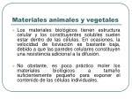materiales animales y vegetales