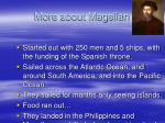 more about magellan
