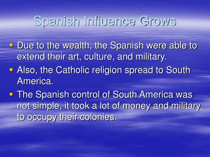 spanish influence This presentation discuss the contributions brought by the spaniards in the philippines comments and suggestions are welcome in order to improve the presentat.