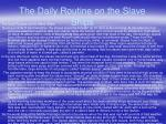 the daily routine on the slave ships