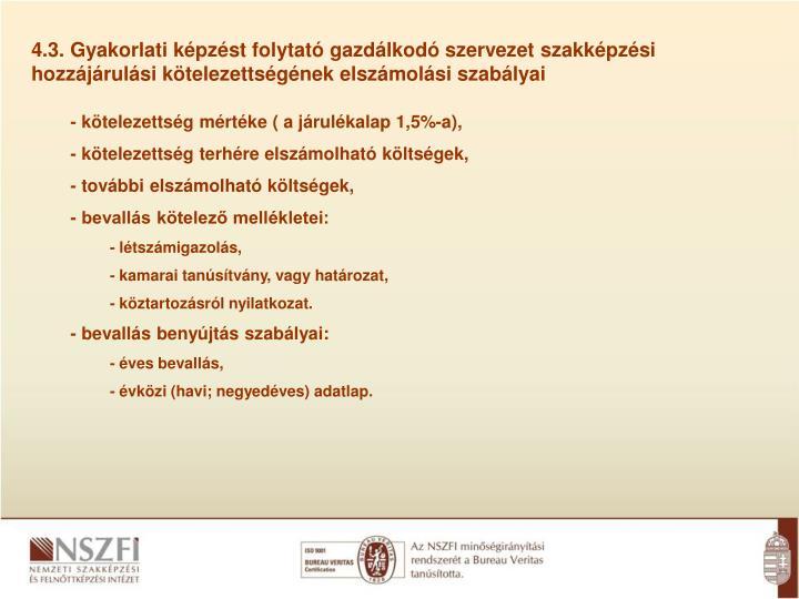 4.3. Gyakorlati képzést folytató gazdálkodó szervezet szakképzési hozzájárulási kötelezettségének elszámolási szabályai