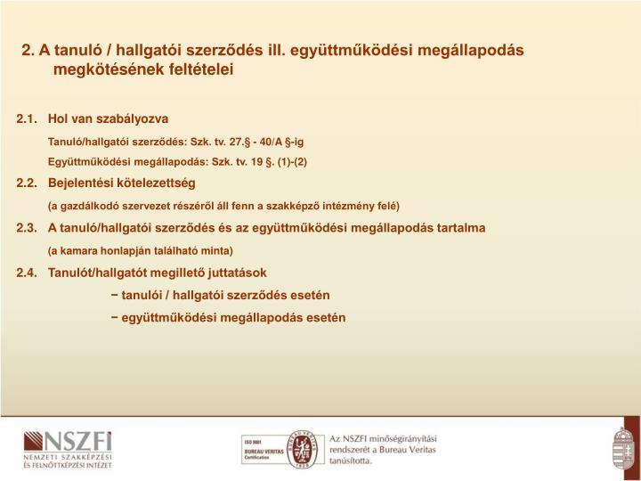 2. A tanuló / hallgatói szerződés ill. együttműködési megállapodás megkötésének feltételei