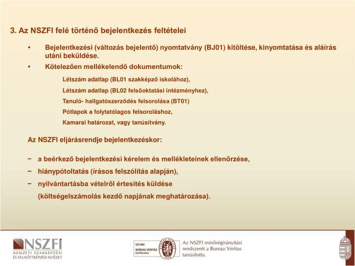 3. Az NSZFI felé történő bejelentkezés feltételei