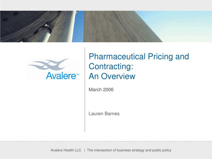 pharmaceutical pricing and contracting an overview march 2006 n.