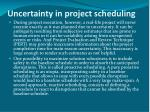 uncertainty in project scheduling