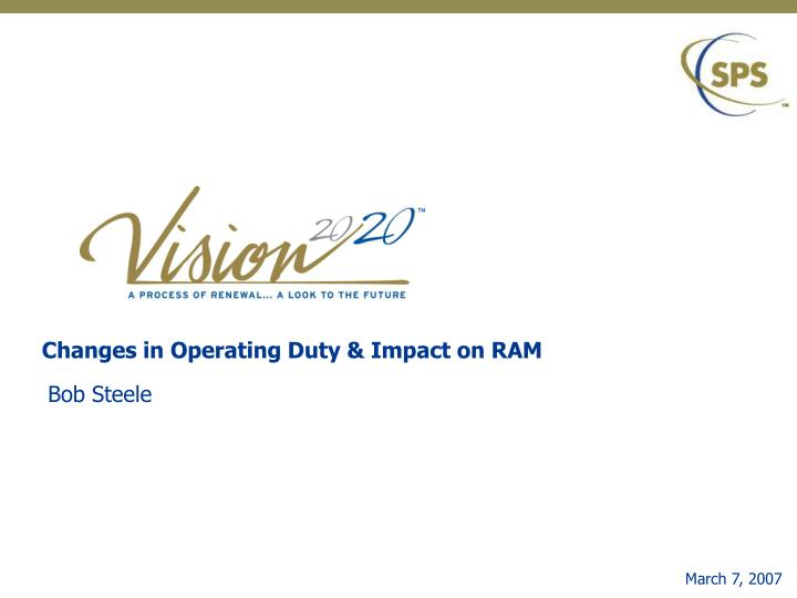 changes in operating duty impact on ram n.