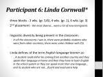 participant 6 linda cornwall