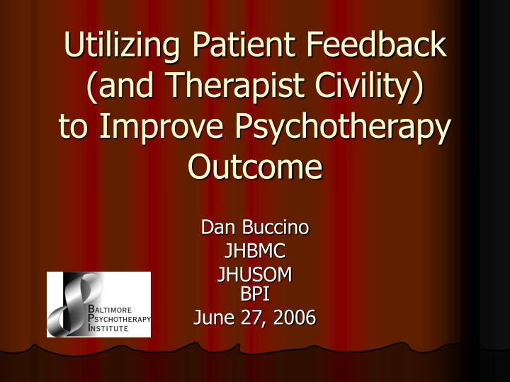 utilizing patient feedback and therapist civility to improve psychotherapy outcome n.