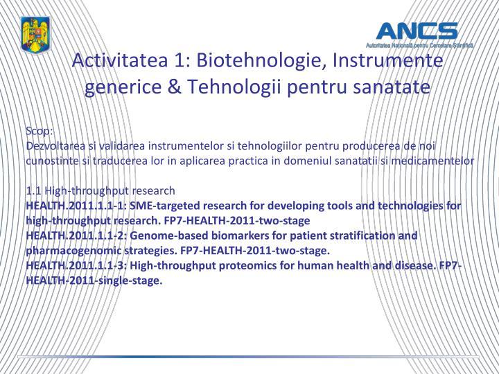 Activitatea 1: Biotehnologie, Instrumente generice & Tehnologii pentru sanatate