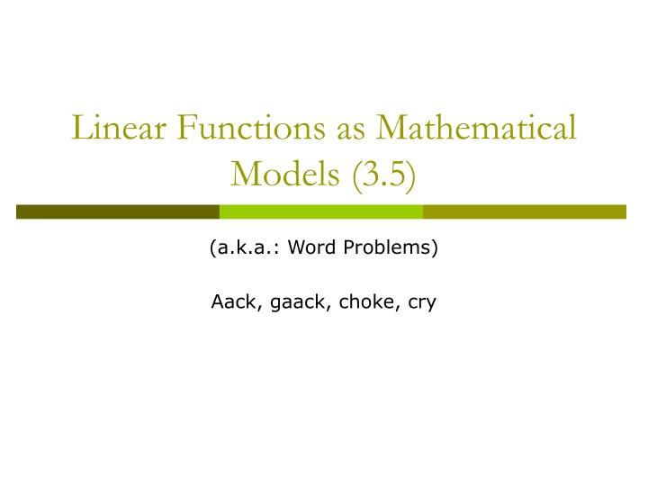 linear functions as mathematical models 3 5 n.
