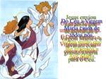 jesus enviou uns anjos que despertaram a virgem maria e a levaram com grande alegria para o c u