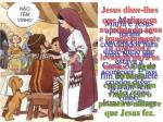 maria e jesus foram convidados para uma boda em can antes do fim do banquete ficaram sem vinho