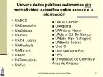 universidades p blicas aut nomas sin normatividad espec fica sobre acceso a la informaci n