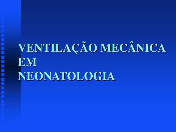 VENTILAÇÃO MECÂNICA EM
