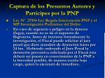 captura de los presuntos autores y participes por la pnp