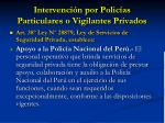 intervenci n por polic as particulares o vigilantes privados