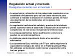 regulaci n actual y mercado desajustes recientes con el mercado i