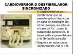 cardioversor o desfibrilador sincronizado