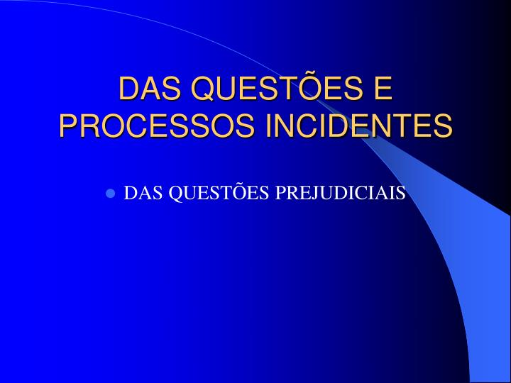 das quest es e processos incidentes n.