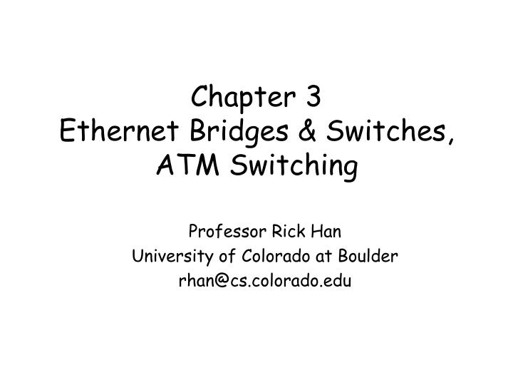 chapter 3 ethernet bridges switches atm switching n.