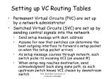 setting up vc routing tables