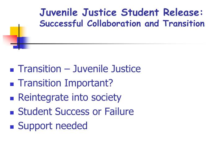 juvenile justice student release successful collaboration and transition n.