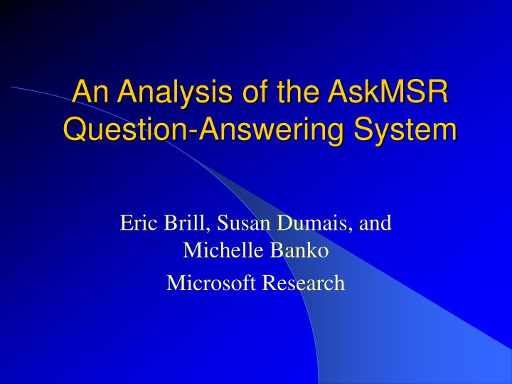 an analysis of the askmsr question answering system n.