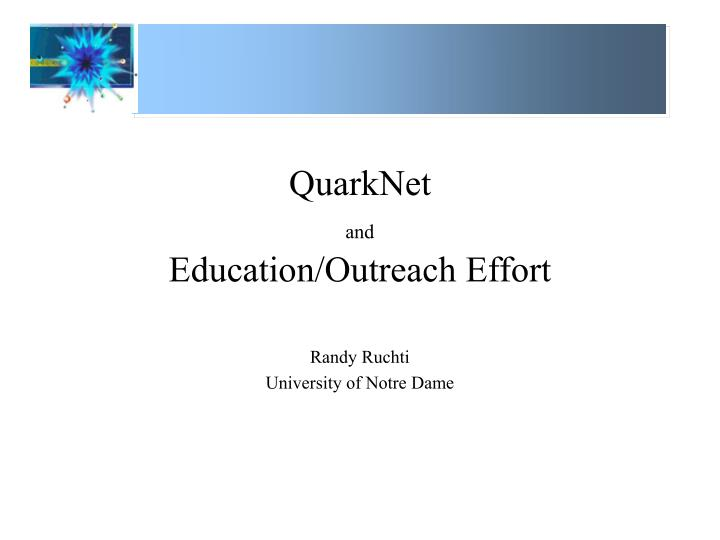 quarknet and education outreach effort n.