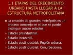 1 1 etapas del crecimiento urbano hasta llegar a la estructura metropolitana