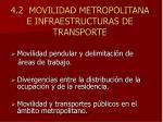 4 2 movilidad metropolitana e infraestructuras de transporte