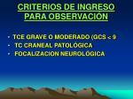 criterios de ingreso para observaci n