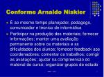 conforme arnaldo niskier